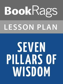 Seven Pillars of Wisdom Lesson Plans