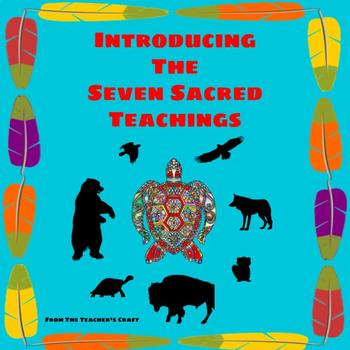 Seven Sacred Teachings Presentation and Worksheet