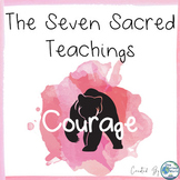 Seven Sacred Teachings for Social Emotional Learning - Courage