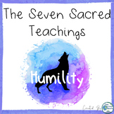 Seven Sacred Teachings for Social Emotional Learning - Humility