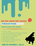 Seven Sinister Songs for Easy Piano