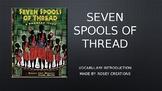 Seven Spools of Thread - Treasures Vocabulary Lesson - Uni