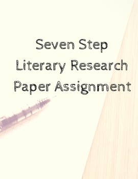 Seven Step Literary Research Paper Assignment