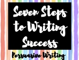 Seven Steps to Writing Success - Persuasive Writing