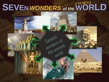 Seven Wonders of the Ancient World - 50 rich, engaging, interactive slides