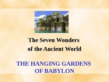 Seven Wonders of the Ancient World - The Hanging Gardens of Babylon