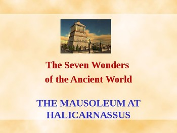 Seven Wonders of the Ancient World - The Mausoleum at Halicarnassus