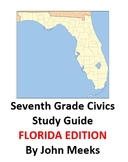Seventh Grade Civics Study Guide - FLORIDA EDITION