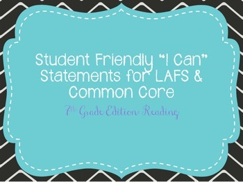 "Seventh Grade ""I Can"" Statements LAFS & Common Core Reading"
