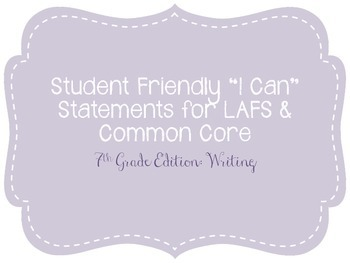 "Seventh Grade ""I Can"" Statements LAFS & Common Core Writing Plain"