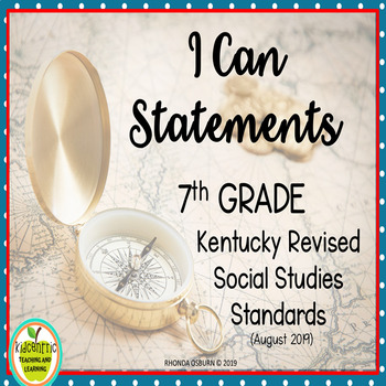 """Seventh Grade """"I Can"""" Statements for KY NEW Revised Social Studies Standards"""