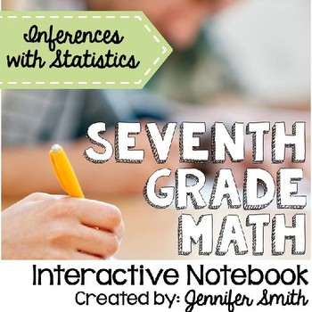 Seventh Grade Math Inferences with Statistics Interactive Notebook Unit