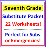 Seventh Grade SUBSTITUTE Packet (22 Worksheets)
