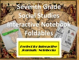 Seventh Grade Social Studies Interactive Notebook / Journal Foldables