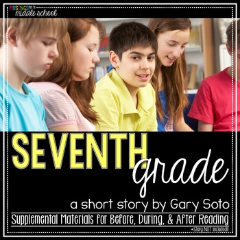 Seventh Grade by Gary Soto by Musings from the Middle ...