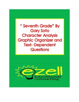 Seventh Grade by Gary Soto Character Analysis and Text- Dependent ?s