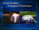 PowerPoint:  Severe Weather--Tornadoes & Hurricanes