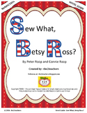 Sew What, Betsy Ross?  Nonfiction Novel Guide