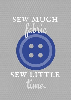 Sew much fabric poster / printable!