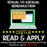 Sexual vs Asexual Reproduction DIGITAL Read and Apply (DIS