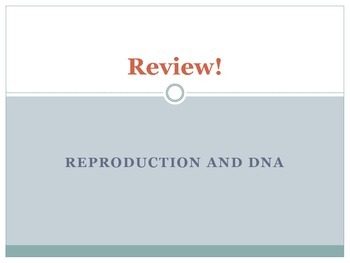 Sexual/Asexual Reproduction and DNA, Genes, and Chromosomes Formative Assessment