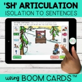 Sh Articulation Boom Cards™ | Isolation to Sentences | Dis