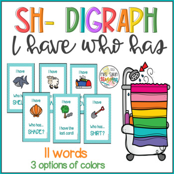 Sh- Digraph I have Who has Phonics Game