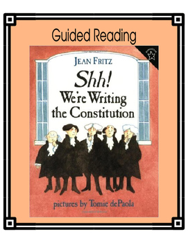 Sh!  We're Writing the Constitution - Guided Reading
