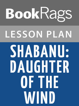 Shabanu: Daughter of the Wind Lesson Plans