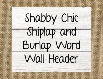 Shabby Chic Shiplap and Burlap Word Wall Header