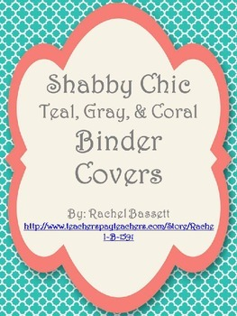 Shabby Chic (Teal, Gray & Coral) Binder Covers *Editable