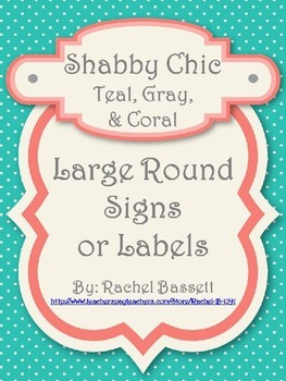 Shabby Chic (Teal, Gray & Coral) Large Round Signs *Editable