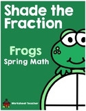 Shade the Fraction Frogs Spring Math Worksheets