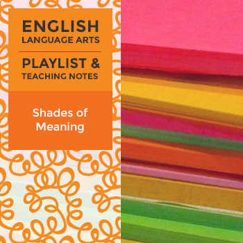 Shades of Meaning - Playlist and Teaching Notes