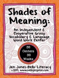 Shades of Meaning: A Cooperative Vocabulary & Language Cen