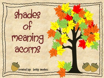 Shades of Meaning Acorns (sold individually, bundled or MEGAPACK with FREE item)