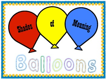 Shades of Meaning Balloons (GET THIS FOR FREE!)