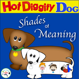 Shades of Meaning ~ Diggity Dog!