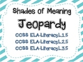 Shades of Meaning Jeopardy Game