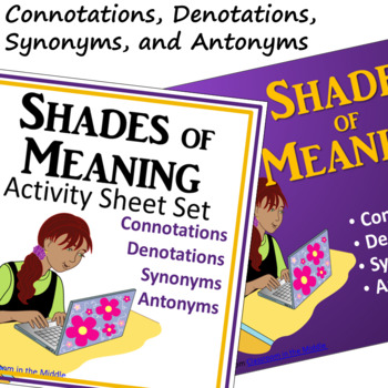 Connotations, Denotations, Synonyms, Antonyms - Activity Sheet Set