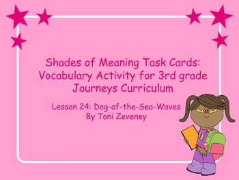 More Shades of Meaning Task Cards for Journeys 3rd Grade