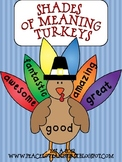 Shades of Meaning Turkeys - Common Core
