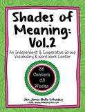 Shades of Meaning: Volume 2 A Cooperative Vocabulary & Language Center