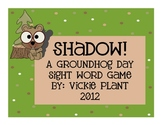 Shadow! A Groundhog Sight Word Game