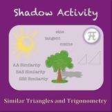 Shadow Activity - Similar Triangles and Trigonometry (Geom