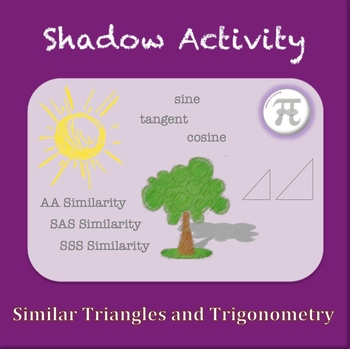 Shadow Activity - Similar Triangles and Trigonometry (Geom