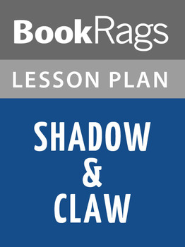 Shadow & Claw Lesson Plans