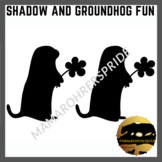 Shadow and Groundhog Fun