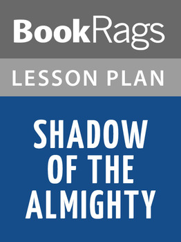 Shadow of the Almighty Lesson Plans