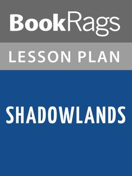 Shadowlands Lesson Plans